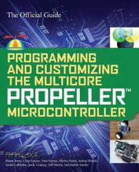 Programming and Customizing the Multicore Propeller Microcontroller: The Official Guide (2003)