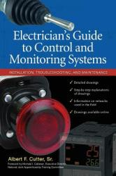 Electrician''s Guide to Control and Monitoring Systems: Installation, Troubleshooting, and Maintenance (2006)