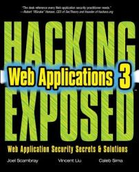 Hacking Exposed Web Applications: Web Application Security Secrets and Solutions (2012)
