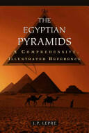 Egyptian Pyramids - A Comprehensive Illustrated Reference (ISBN: 9780786429554)