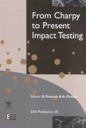 From Charpy to Present Impact Testing - Peer-Reviewed Proceedings of the Charpy Centenary Conference, 2-5 October 2001, Poitiers, France (ISBN: 9780080439709)