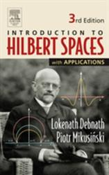 Introduction to Hilbert Spaces with Applications (ISBN: 9780122084386)