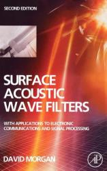Surface Acoustic Wave Filters: With Applications to Electronic Communications and Signal Processing (ISBN: 9780123725370)