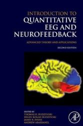 Introduction to Quantitative EEG and Neurofeedback - Thomas H. Budzynski, Helen Kogan Budzynski, James R. Evans, Andrew Abarbanel (ISBN: 9780123745347)