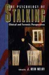 The Psychology of Stalking: Clinical and Forensic Perspectives (ISBN: 9780124905610)