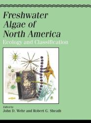 Freshwater Algae of North America: Ecology and Classification (ISBN: 9780127415505)