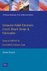 Computer Aided Electronic Circuit Board Design and Fabrication - Akram Hossain (ISBN: 9780130320957)