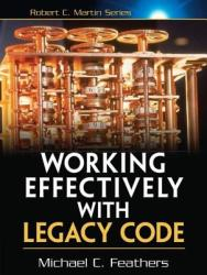 Working Effectively with Legacy Code (2010)