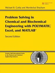 Problem Solving in Chemical and Biochemical Engineering with POLYMATH, Excel, and MATLAB (2009)