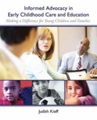 Informed Advocacy in Early Childhood Care and Education: Making a Difference for Young Children and Families (2005)
