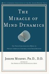 The Miracle of Mind Dynamics: A New Way to Triumphant Living (2003)