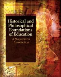 Historical and Philosophical Foundations of Education: A Biographical Introduction (2002)
