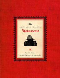 Complete Pelican Shakespeare - William Shakespeare (2010)