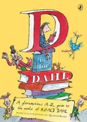 D Is for Dahl: A Gloriumptious A-Z Guide to the World of Roald Dahl (2008)