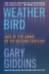 Weather Bird: Jazz at the Dawn of Its Second Century (2005)