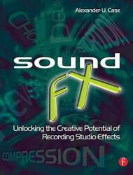 Sound FX - Alex Case (ISBN: 9780240520322)