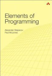 Elements of Programming - Alexander Stepanov (2007)
