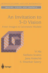 Invitation to 3-D Vision - From Images to Geometric Models (2011)