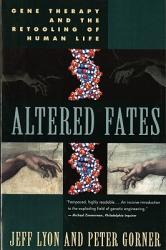 Altered Fates: The Genetic Re-Engineering of Human Life (2010)