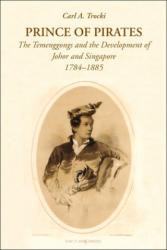 Prince of Pirates - The Temenggongs and the Development of Johor and Singapore, 1784-1885 (ISBN: 9789971693763)
