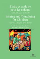 Ecrire et Traduire Pour les Enfants Writing and Translating for Children - Voix, Images Et Mots Voices, Images and Texts (ISBN: 9789052016603)