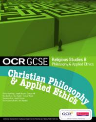 OCR GCSE Religious Studies B - Christian Philosophy and Applied Ethics Student Book (2007)