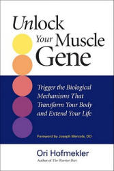Unlock Your Muscle Gene - Ori Hofmekler (2011)
