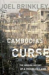 Cambodia's Curse: The Modern History of a Troubled Land (2012)