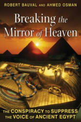 Breaking the Miror of Heaven - Robert Bauval, Ahmed Osman (2012)