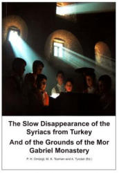 The Slow Disappearance of the Syriacs from Turkey - P. H. Omtzigt, M. K. Tozman, A. Tyndall (2012)