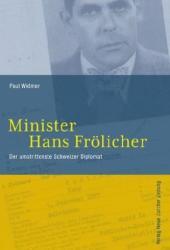 Minister Hans Frölicher - Paul Widmer (2012)