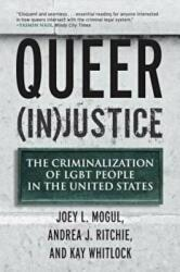 Queer (In)Justice: The Criminalization of LGBT People in the United States (2012)