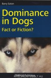 Dominance in Dogs: Fact or Fiction? (2011)
