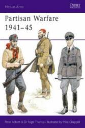 Partisan Warfare 1941-45 - Peter Abbott, Nigel Thomas (2010)