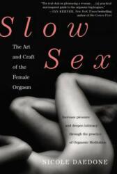 Slow Sex - Nicole Daedone (2012)
