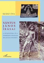 Xántus János írásai. A humánetika és a természetvédelem megközelítéséből (ISBN: 9789632365930)