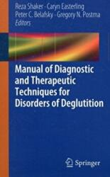 Manual of Diagnostic and Therapeutic Techniques for Disorders of Deglutition (2012)
