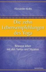 Die zehn Lebensempfehlungen des Yoga (2012)