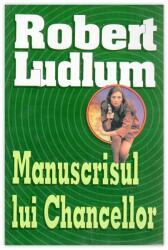 Manuscrisul lui Chancellor - Robert Ludlum (ISBN: 9789738117082)