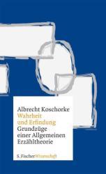 Wahrheit und Erfindung - Albrecht Koschorke (2012)