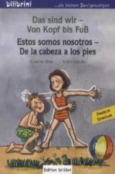 Das sind wir - Von Kopf bis Fuß, Deutsch-Spanisch. Estos somos nosotros - De la cabeza a los pies - Susanne Böse, Achim Schulte (2012)