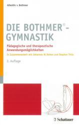 Die Bothmer®-Gymnastik - Alheidis von Bothmer (2012)