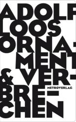 Ornament & Verbrechen - Adolf Loos, Peter Stuiber (2012)