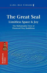 The Great Seal: Limitless Space & Joy: The Mahamudra View of Diamond Way Buddhism (2011)
