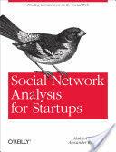 Social Network Analysis for Startups (2011)