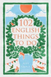 102 English Things to Do - Alex Quick (2012)