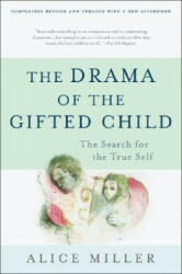 Drama of the Gifted Child - Alice Miller (2012)