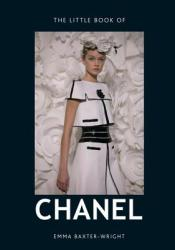 Little Book of Chanel - Emma Baxter-Wright (2013)