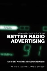Advertiser's Guide to Better Radio Advertising - A. Ingram, Mark Barber (ISBN: 9780470012925)