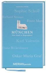 MERIAN Portrt Mnchen. Eine Stadt in Biographien (2012)